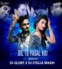 Dil To Pagal Hai (Remix) - Dj Glory X Dj Stella Masih