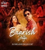 Baarish Ki Jaaye (Remix) - DJ Sid Love On X DJ Cat