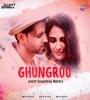 Ghungroo - Arijit Singh - Amit Sharma Remix