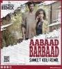 Aabaad Barbaad - Ludo (Remix) - Sanket Koli