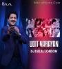 Udit Narayan Romantic Mashup - DJ Dalal London