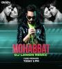 Phir Mohabbat (Quarantine Mix) - DJ Lemon