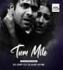 Tum mile - Love Reprise Remix - Dj Jonty S x Dj Ajay Ayyer