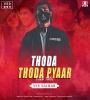 Thoda Thoda Pyaar - Remix - Ved Vachan Remix