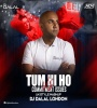 Tum Hi Ho Vs Commitment Issues (UK Style Mashup) - DJ Dalal London