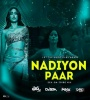 Nadiyon Paar - Roohi (Sex On Tribe Remix) - Dj Kamal Jain X Dj Prix x Dj Sam Mumbai x Dj Samio