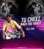 Tu Cheez Badi (Old) - Remix - DJ AK
