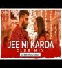 Jee Ni Karda - Sardar Ka Grandson (Club Mix) - DJ Ravish X DJ Chico