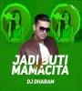 Jadi Buti Vs Mamacita (Mashup) - DJ Dharam