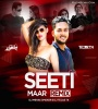 Seeti Maar - DJ Mehak Smoker,  DJ Tejas Tk