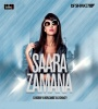 SAARA ZAMANA REMIX - DJ BOBBY K WORLDWIDE x DJ SHAKEY