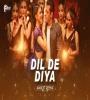 Dil De Diya Remix - Dj Anik3t