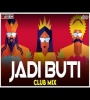 Jadi Buti - Major Lazer Ft. Nucleya x Rashmeet Kaur (Club Mix) - DJ Ravish x DJ Chico