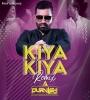 Kiya Kiya - Dj Purvish - Remix