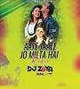 AATE JAATE JO MILTA HAI (REMIX) - DJ ZOYA IMAN