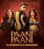 Paani Paani (Remix) - DJ RawKing x DJ RawQueen