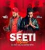 Seeti Maar (Remix) - DJ Vicky x DJ Saj Akhtar