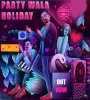 Party Wala Holiday - DJ Suketu