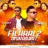 Filhaal 2 Mohabbat (Remix) - DJ Dharak X DJ Sukhi