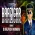 Baazigar O Baazigar (Remix) DJ Kalpesh Mumbai