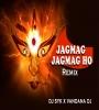 Jaggmag Jaggmag Bare Diyana Dai O Tore Duwar Navratri Remix DJ SYK X VANDANA DJ