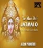 Ae Mor Dai Jat Mai O Chhattisgadi Bhakti Remix Dj SYK