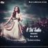 O Dil Tor ke (Cover Remix) - Dj Jits